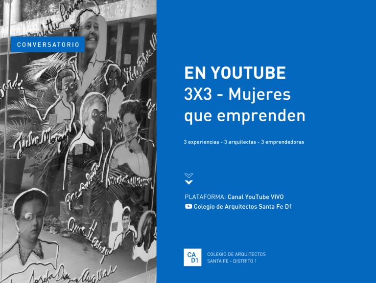 EN YOUTUBE: Conversatorio, 3X3 – Mujeres que emprenden