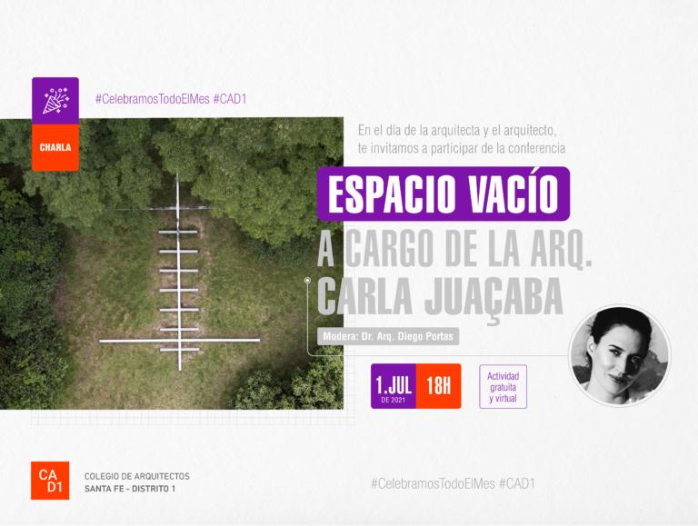 Conferencia: Espacio Vacío a cargo de Carla Juaçaba