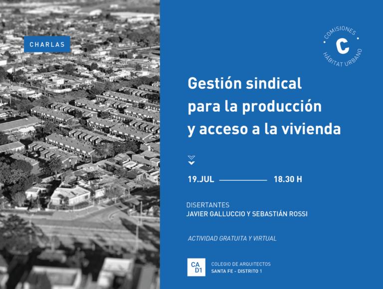 Charla: Gestión sindical para la producción y acceso a la vivienda